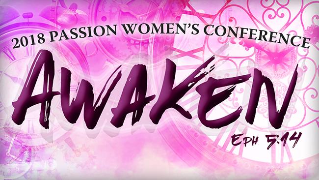 2018 Passion Women's Conference- Awaken! - Calvary Chapel