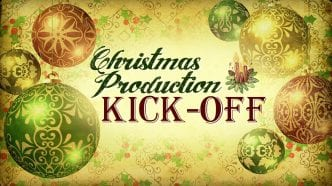 Christmas Production Kick-Off