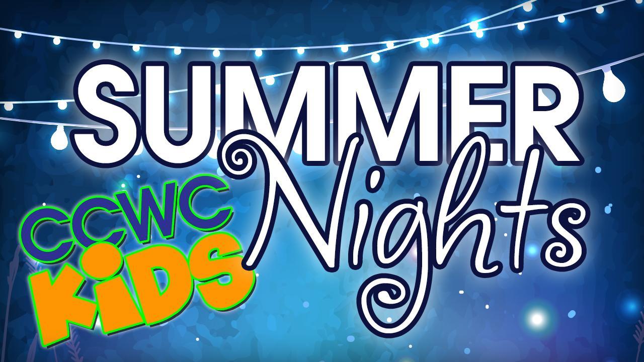 """CCWC Kids """"Summer Nights"""""""