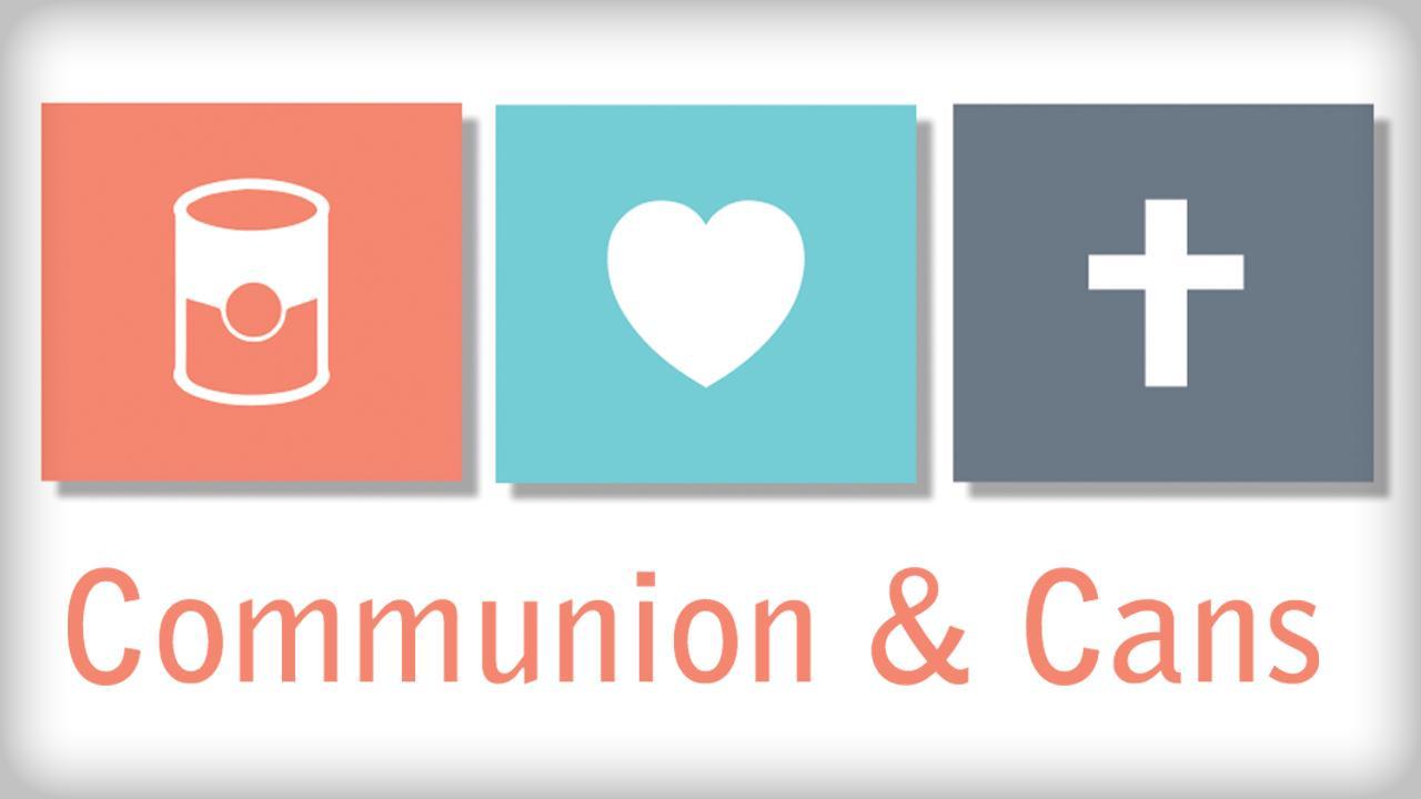 Communion & Cans