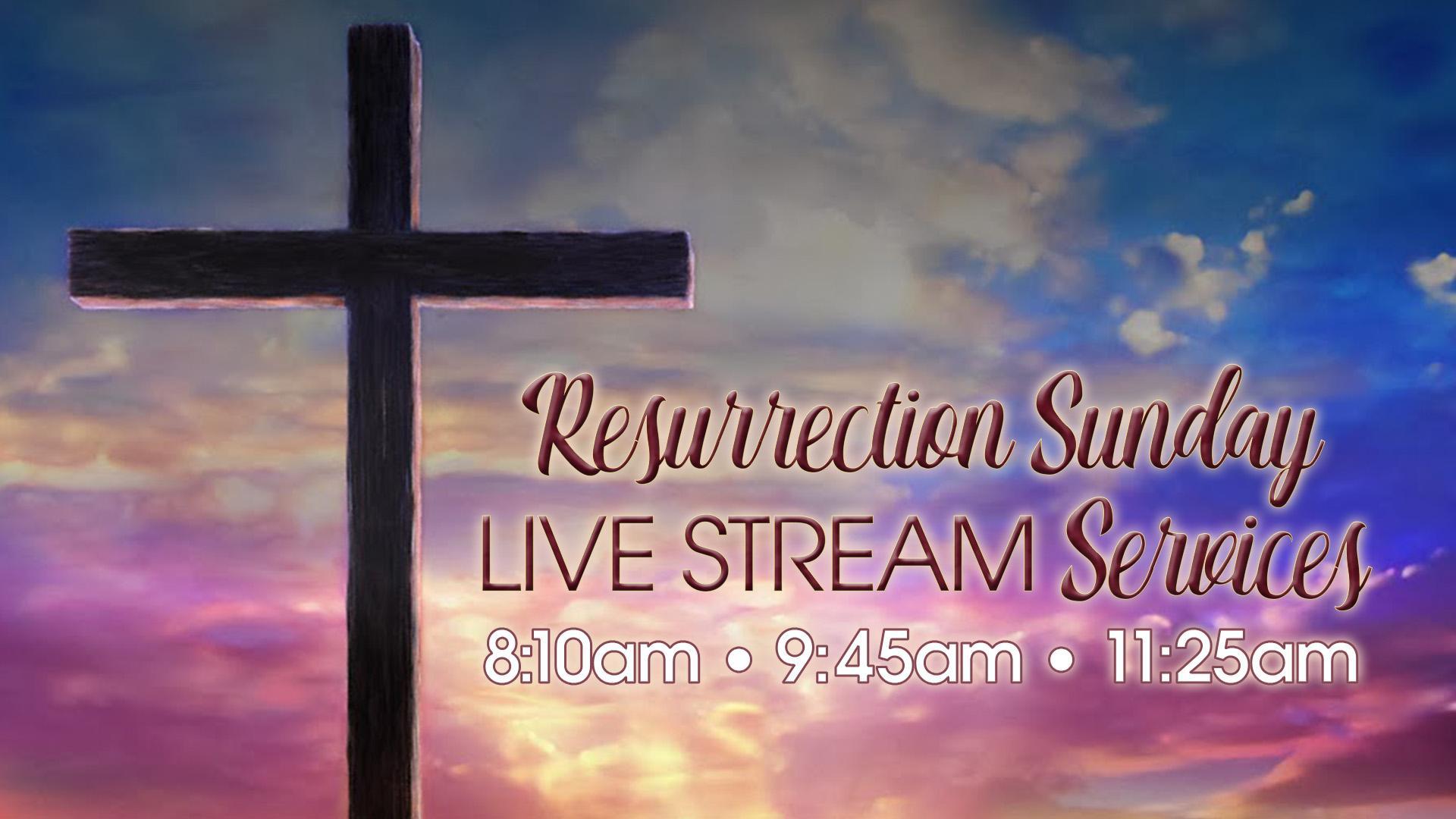 Resurrection Sunday Services Live Stream