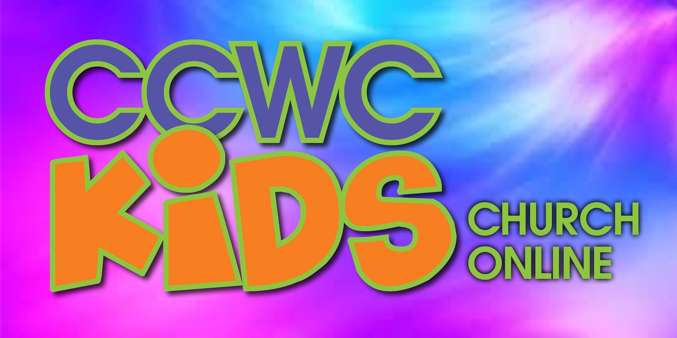 CCWC Kids Church Online CCWCstudents.org